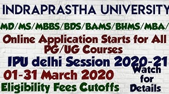 Indraprastha University Delhi Online Application Forms 2020 Starts for All Courses MBBS MD MS BDS