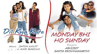 Monday Bhi Ho Sunday Official Audio Song Dil Kya Kare Jatin Lalit