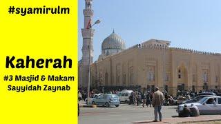 Mesir 2015: #3 Masjid dan Makam Sayyidah Zaynab