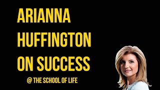 Arianna Huffington on Success