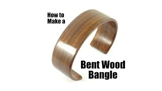 How to Make a Bent Wood Bangle Cuff