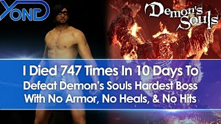 I Died 747 Times In 10 Days To Beat Demon's Souls Hardest Boss Flamelurker With No Armor/Heals/Hits