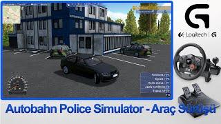 Autobahn Police Simulator: Araç Sürüşü - Logitech Driving Force GT