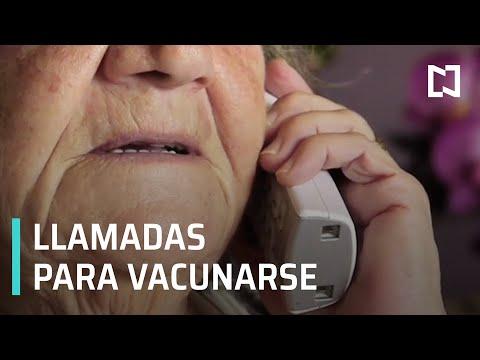 Adultos mayores reciben llamada de autoridades por vacuna contra COVID-19 - Despierta