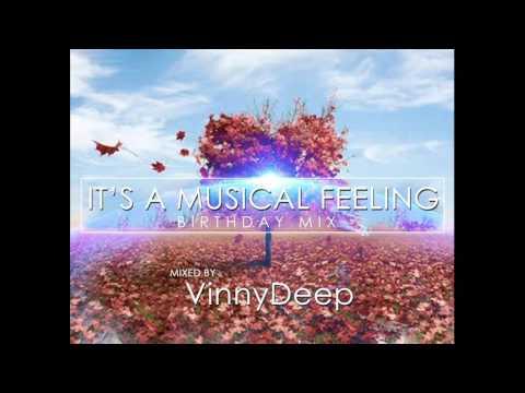 It's A Musical Feeling (Birthday Mix) by VinnyDeep