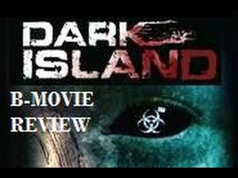 DARK ISLAND ( 2010 ) aka INFECTED B-Movie Review