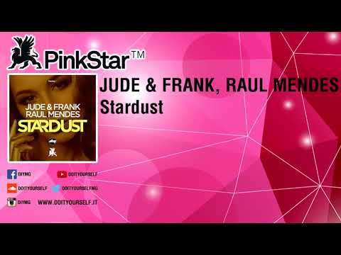 JUDE & FRANK & RAUL MENDES - Stardust [Official]
