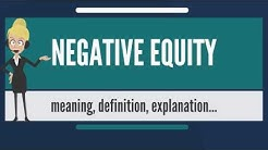 What is NEGATIVE EQUITY? What does NEGATIVE EQUITY mean? NEGATIVE EQUITY meaning & explanation