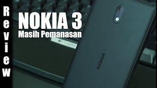 Review : Nokia 3 Indonesia : Masih Pemanasan