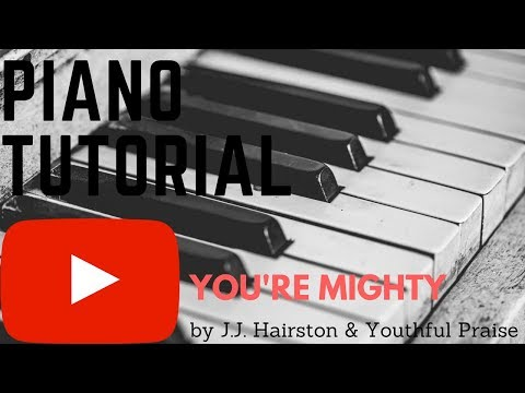 """Piano Tutorial """"You're Mighty"""" by J.J. Hairston & Youthful Praise"""