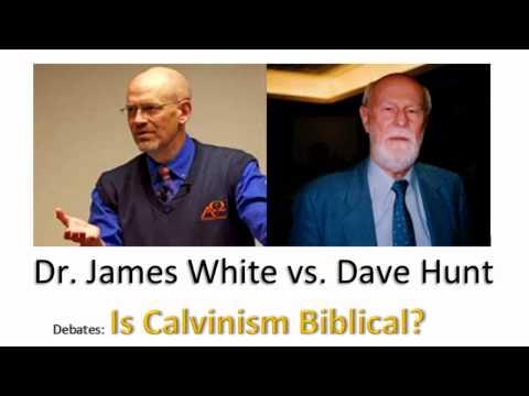 Is Calvinism Biblical?  Dr. James White vs. David Hunt