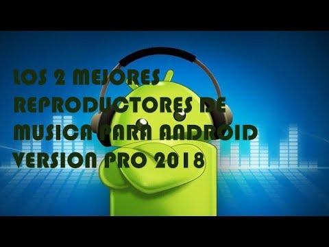 Los 2 Mejores Reproductores De Musica Para Android 2018