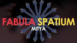 MITYA - Fabula Spatium (official video)