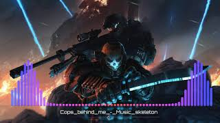 Cops Behind Me - Music skeleton (official) || Ultra deep bass test