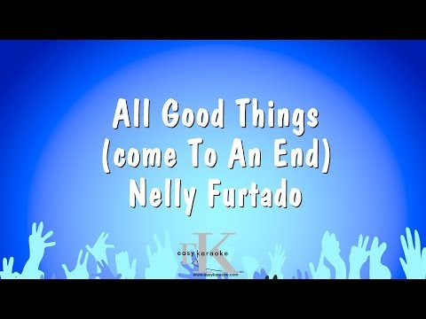 All Good Things (come To An End) - Nelly Furtado (Karaoke Version)