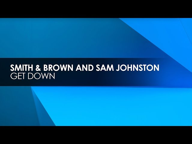 Smith & Brown and Sam Johnston - Get Down