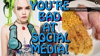 You're Bad at Social Media! #55