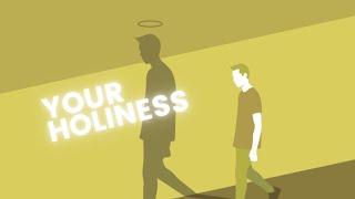 September 12, 2021 - Chris Little - Your Holiness - Part 3