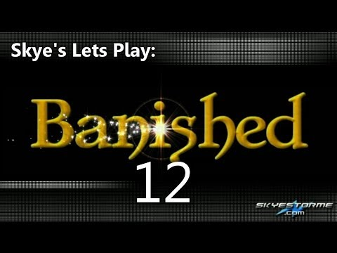 Banished LP #12 - Automated Trading (150 Pop) Skye's Lets Play Banished