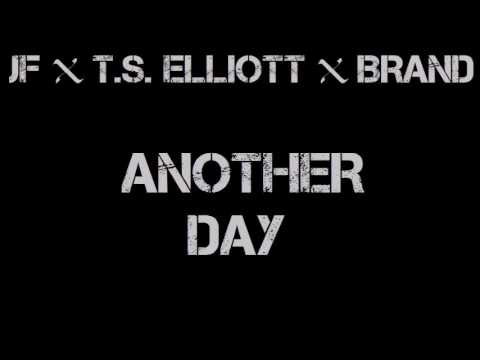 JF x T.S. Elliott x Brand - Another Day