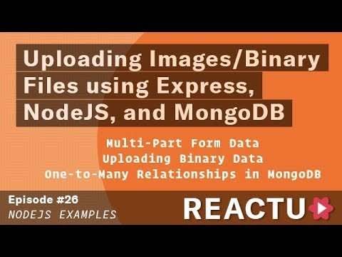 NodeJS - Uploading Images/Binary Files using Express, NodeJS, and MongoDB