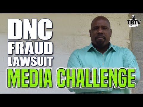 DNC Fraud Lawsuit STILL Being Buried By Corporate Media