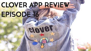 CLOVER APP REVIEW - Episode 16