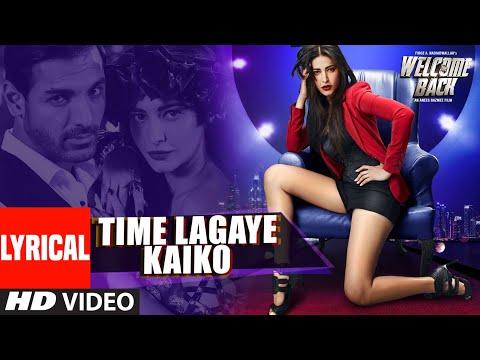 Time Lagaya Kaiko Lyrical   Welcome Back   John Abraham   Anmoll Mallik   T-Series