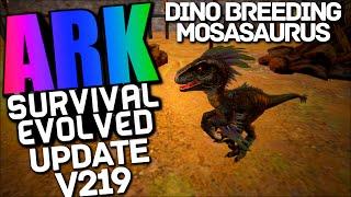 "Ark Update v219 ""Baby Dinos, Dino Breeding, Breeding Mechanics, Mosasaurus"" Ark Survival Evolved"