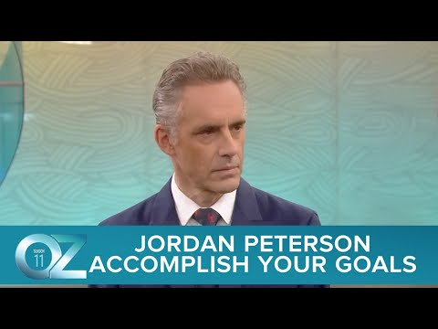 Jordan Peterson on How To Accomplish Your Goals