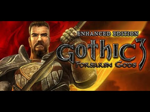 GOTHIC 3 forsaken gods-part-END|Play-through |