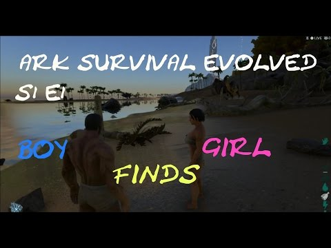 ARK: Survival Evolved S1E1- BOY FINDS GIRL- NEW SERVER!