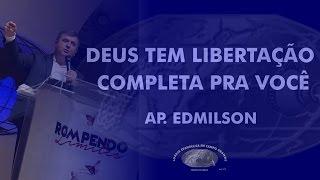 Deus Tem Libertação Completa Pra Você - Ap. Edmilson - DOM - 19H - IECG