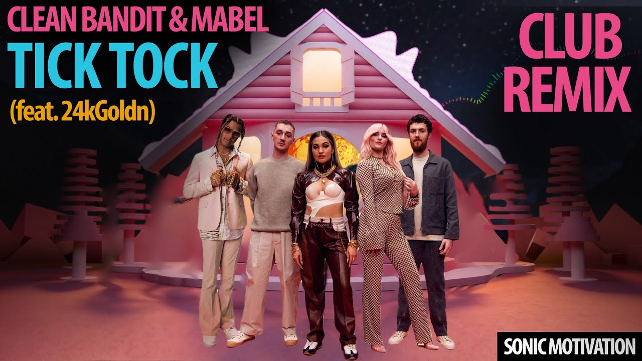 clean bandit mabel tick tock club remix youtube