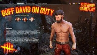 BUFF DAVID ON DUTY - Survivor Gameplay - Dead By Daylight