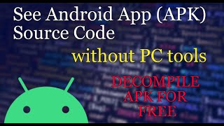 How to: See Android App Source Code (Decompile APK)