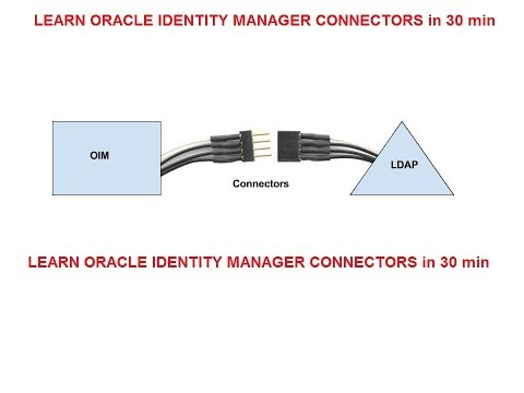 Learn Oracle Identity Manager Connectors in 30 min (Part III) || OIM-OUD Integration Part I