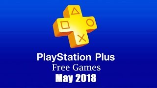 PlayStation Plus Free Games - May 2018