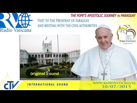 Pope Francis in Paraguay-Courtesy Visit to the President and meeting with Civil Authorities