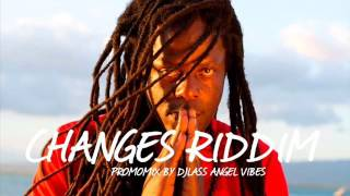 Changes Riddim Mix (Full) Feat. Jah Cure, Morgan Heritage, Tarrus Riley, (July Refix 2017)