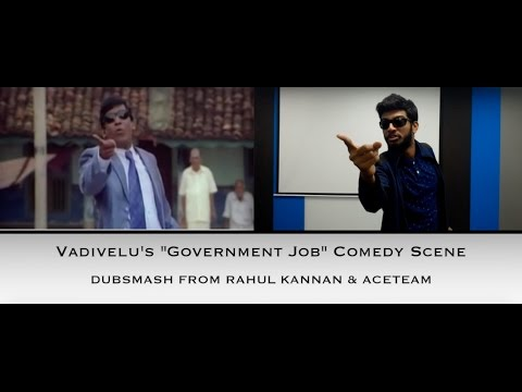 "Vadivelu ""Government Job"" Comedy Scene Dubsmash By Rahul Kannan and Team"