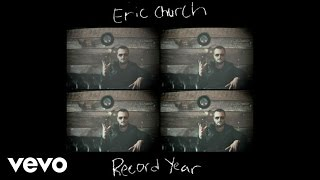 Eric Church - Record Year (Audio)
