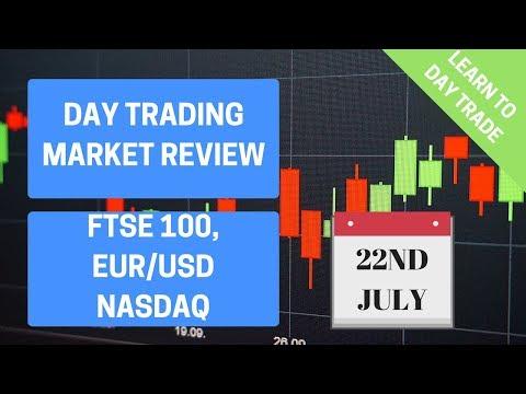Day Trading Market Review - FTSE 100, FX EURUSD and NASDAQ - 22nd July