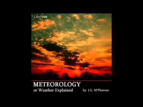 Meteorology; or Weather Explained (FULL Audiobook)