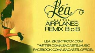 Léa Castel Airplane B.O.B Remix