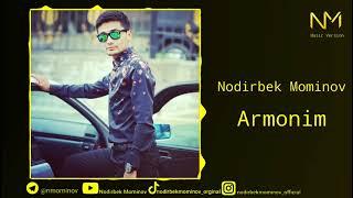 Nodirbek Mominov - Armonim | Нодирбек Муминов - Армином (Music Version)