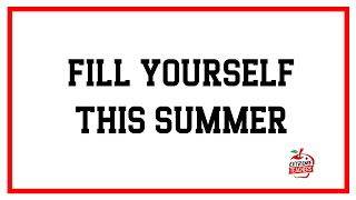 FILL YOURSELF THIS SUMMER