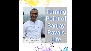 Sanjay Raval:Turning point of My Life
