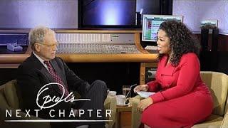 David Letterman Addresses His Public Sex Scandal | Oprah's Next Chapter | Oprah Winfrey Network