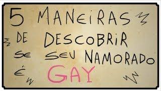 5 MANEIRAS DE DESCOBRIR SE SEU NAMORADO É GAY